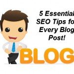 SEO and Blogging:  5 Must-Do SEO Tips for Every Blog Post!
