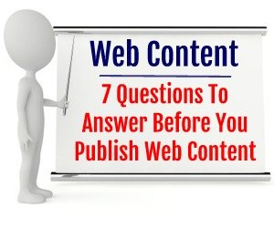 Web Content Marketing:  7 Questions to Answer Before Publication