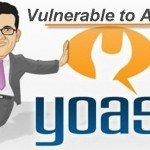 WordPress SEO Vulnerable To Attack!