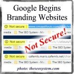 "Google Branding Websites as ""Not Secure"" - Live Examples - August 2018 Update"